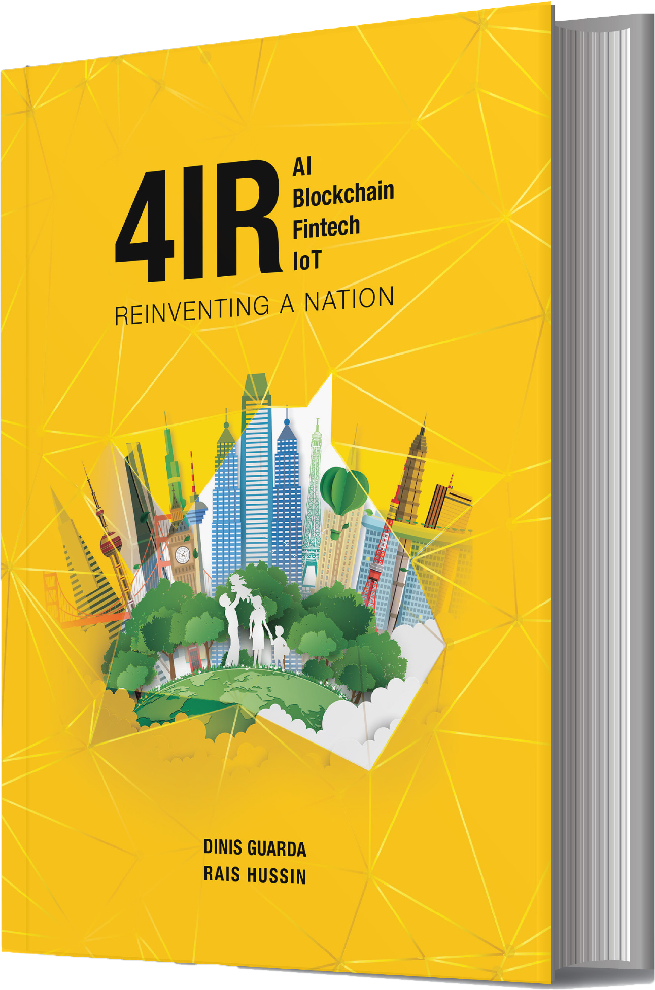 4IR: AI Blockchain Fintech IoT Reinventing a Nation by Dinis ...
